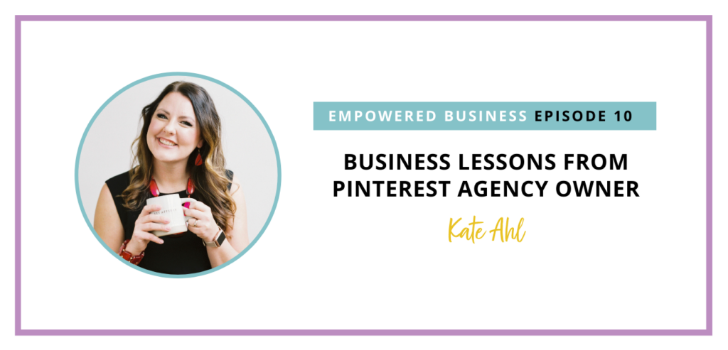 I am joined by Kate Ahl, the owner and founder of Simple Pin Media, and we're talking about her business journey.