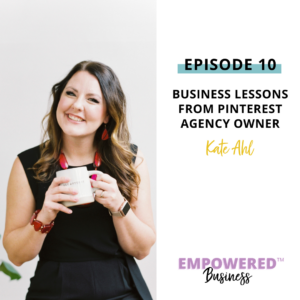 Business Lessons from Pinterest Agency Owner, Kate Ahl