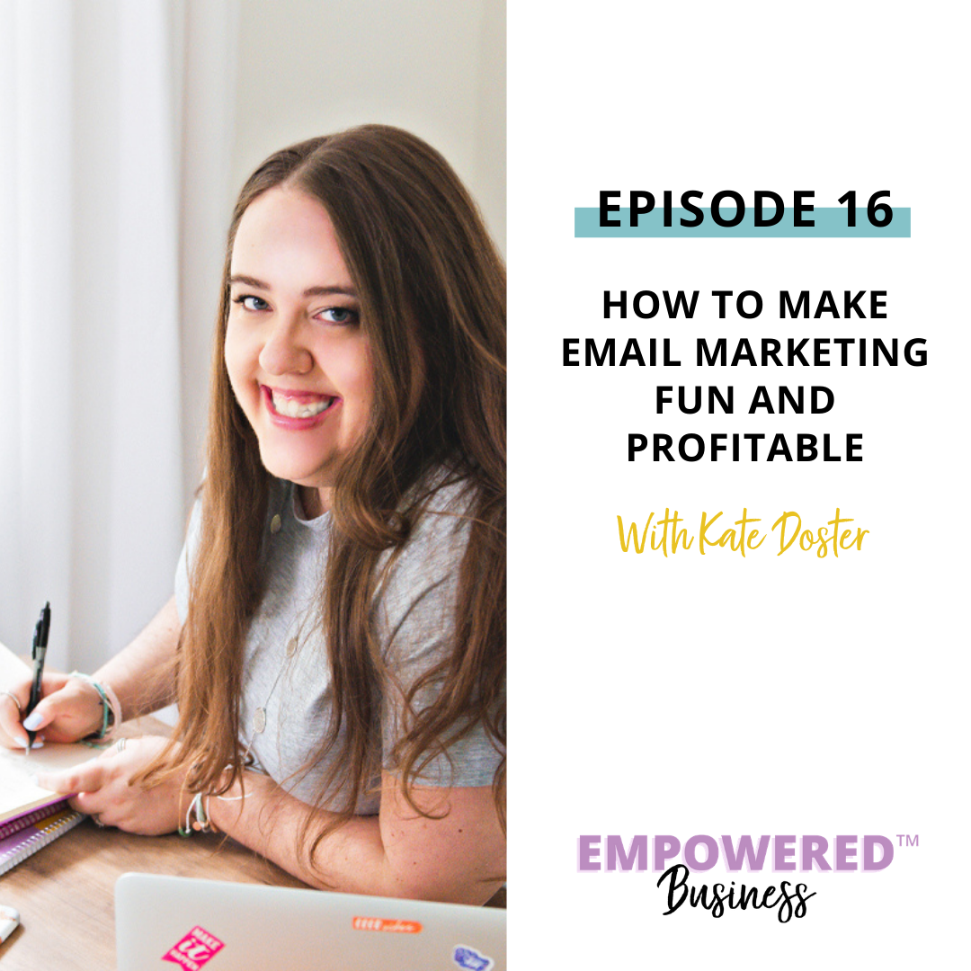 How to Make Email Marketing Fun and Profitable with Kate Doster