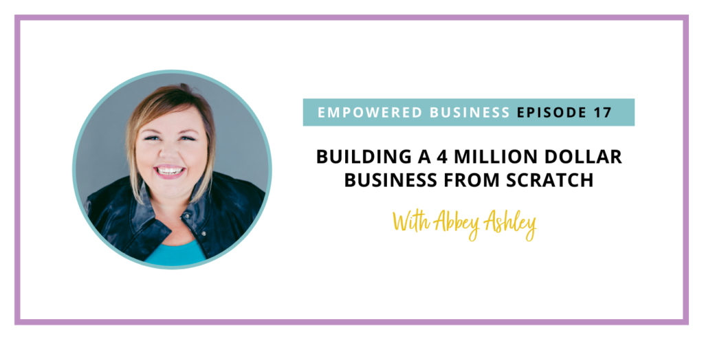 In this episode, Abbey Ashley is joining me to talk about building an online business from scratch and how staying consistent and connected to her audience helped her grow.