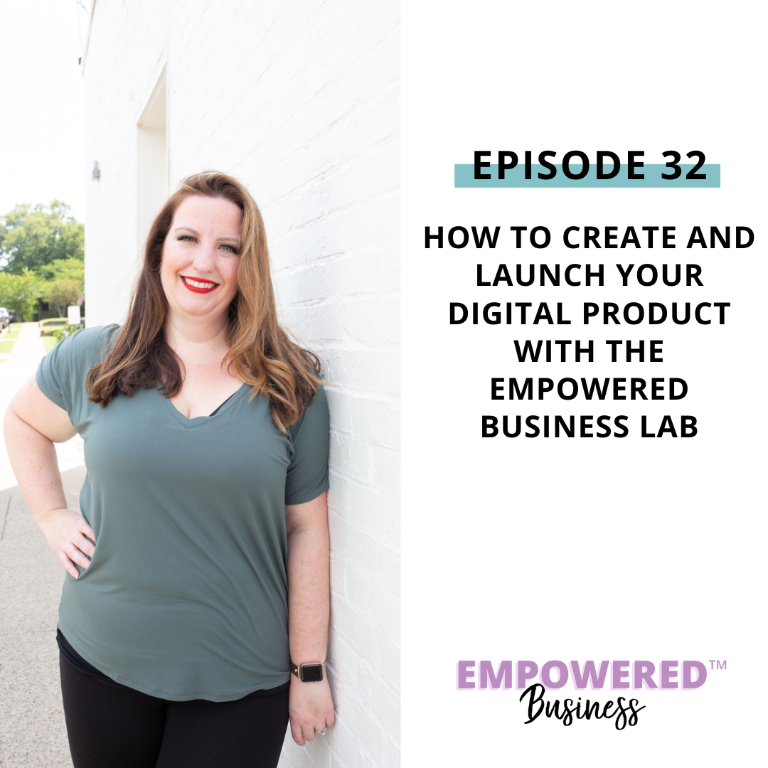 How to Create and Launch Your Digital Product With The Empowered Business Lab